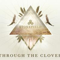 Stonefield / - Through the Clover