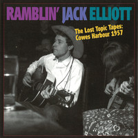 Ramblin' Jack Elliott - The Lost Topic Tapes: Cowes Harbour 1957