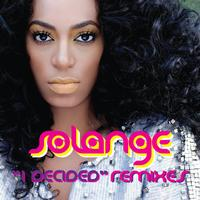 Solange - I Decided ((The Remixes))