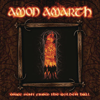 Amon Amarth - Once Sent From The Golden Hall (Bonus Edition)