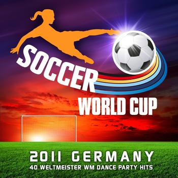 Various Artists - Soccer World Cup 2011 Germany (40 Weltmeister Wm Fussball Dance Party Hits)