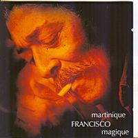 Francisco - Martinique magique
