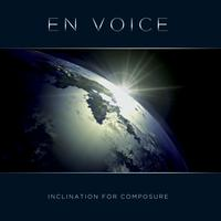 EN VOICE - Inclination for Composure