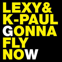 Lexy & K-Paul - Gonna Fly Now