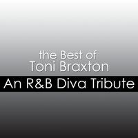 Déjà Vu - The Best of Toni Braxton: An R&B Diva Tribute