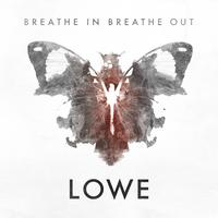 Lowe - Breathe In Breathe Out