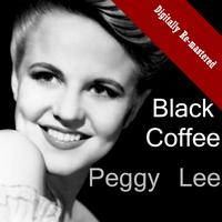 Peggy Lee - Black Coffee (Digitally Re-mastered)