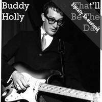 Buddy Holly - That'll Be The Day (Digitally Re-mastered)