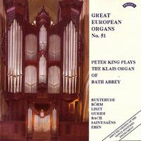 Peter King - Great European Organs No. 51: Bath Abbey