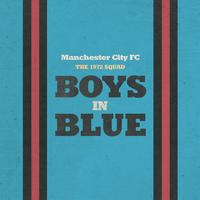 Manchester City F.C. - Boys In Blue (Remastered)