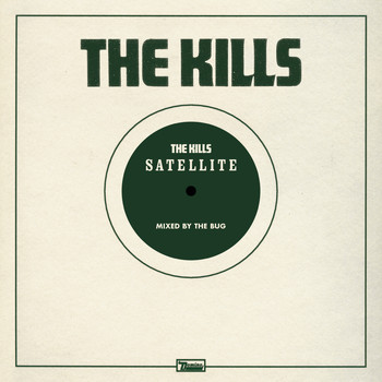 The Kills - Satellite (The Bug Remix)