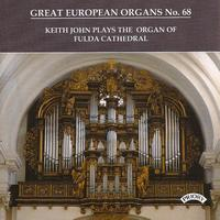 Keith John - Great European Organs No.68: Fulda Cathedral, Germany