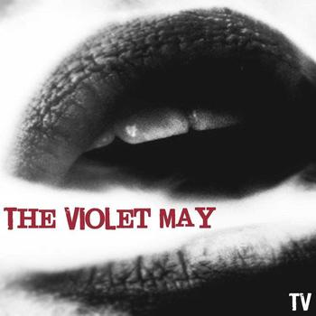 The Violet May - TV - Single
