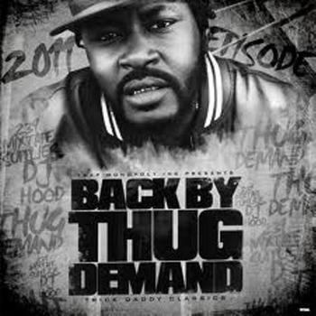 Trick Daddy - Back By Thug Demand The Mixed Tape