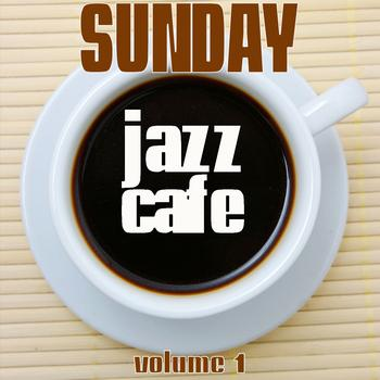 Various Artists - Sunday Jazz Cafe, Vol. 1