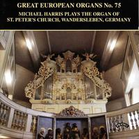 Michael Harris - Great European Organs No.75: St Peter's Church Wandersleben