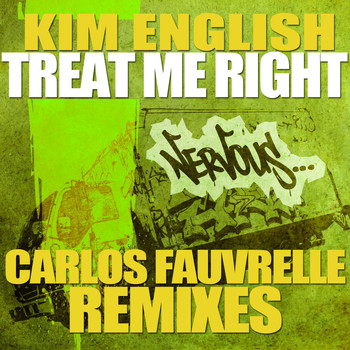 Kim English - Treat Me Right - Carlos Fauvrelle Mixes