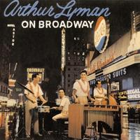 Arthur Lyman - On Broadway