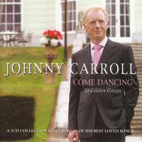 Johnny Carroll - Come Dancing 50 Golden Greats