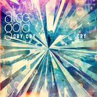 Alice Gold - Cry Cry Cry