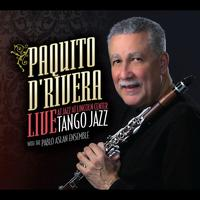 Paquito D'Rivera - Tango Jazz : Live at Jazz at Lincoln Center