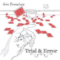 Gaz Brookfield - Trial & Error