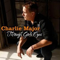Charlie Major - Through God's Eyes