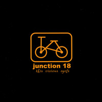 Junction 18 - This Vicious Cycle