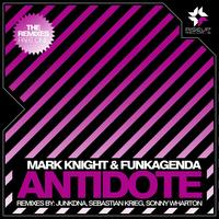Mark Knight & Funkagenda - Antidote - The Remixes - Part 1