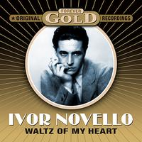 Ivor Novello - Forever Gold - Waltz On My Heart