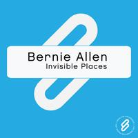 Bernie Allen - Invisible Places
