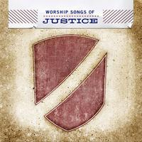 Various Artists - Worship Songs Of Justice