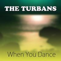 The Turbans - When You Dance