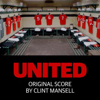 Clint Mansell - United - Original Score