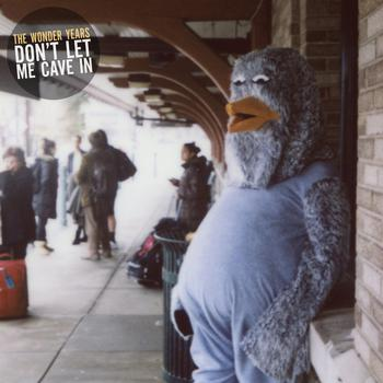The Wonder Years - Don't Let Me Cave In