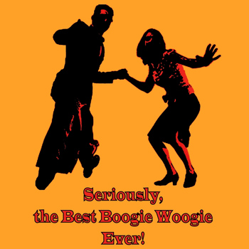 Various Artists - Seriously, the Best Boogie Woogie Ever!