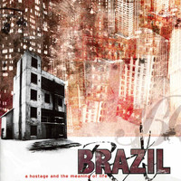 Brazil - A Hostage & The Meaning Of Life
