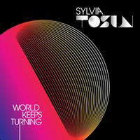 Sylvia Tosun - World Keeps Turning