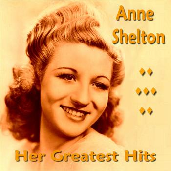 Anne Shelton - Anne Shelton Her Greatest Hits
