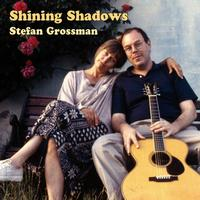 Stefan Grossman - Shining Shadow
