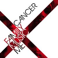 Cancer - Family, Music, Me
