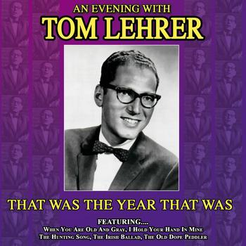Tom Lehrer - That Was The Year That Was - An Evening With Tom Lehrer