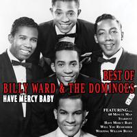 Billy Ward and the Dominoes - Have Mercy Baby - The Best Of Billy Ward And The Dominoes