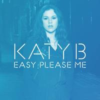Katy B - Easy Please Me (Remixes) (Explicit)