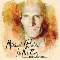 Michael Bolton - I'm Not Ready