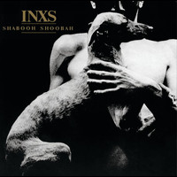 INXS - Shabooh Shoobah (Remastered)