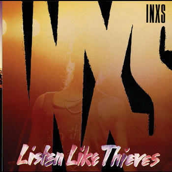 INXS - Listen Like Thieves (Remastered)