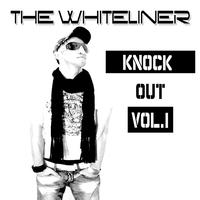 The Whiteliner - Knock Out Vol.1