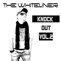The Whiteliner - Knock Out, Vol.2