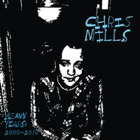 Chris Mills - Heavy Years: 2000-2010